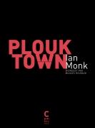 """Ian Monk : """"Plouk Town"""""""